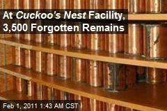 Cuckoo's Nest Facility Tracks 3,500 Mystery Remains