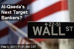 Al-Qaeda's Next Target: Bankers?