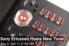 Sony Ericsson Hums New Tune