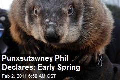 Punxsutawney Phil Declares: Early Spring
