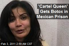 'Cartel Queen' Gets Botox in Mexican Prison