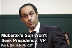 Mubarak's Son Won't Seek Presidency: VP