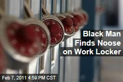 Black Man Finds Noose on Work Locker