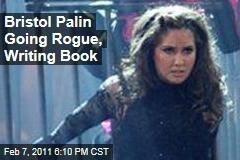 Bristol Palin Going Rogue, Writing Book