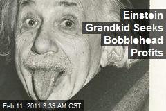 Einstein Grandkid Seeks Bobblehead Profits