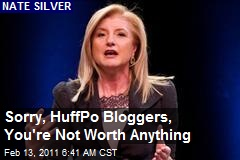 Sorry, HuffPo Bloggers, You're Not Worth Anything