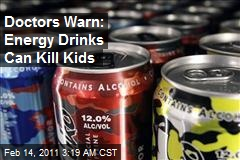 Docs: Warn Kids Off Energy Drinks