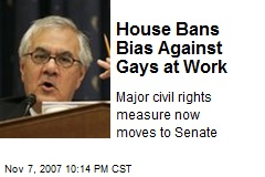 House Bans Bias Against Gays at Work