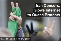 Iran Censors, Slows Internet to Quash Protests