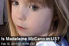 Is Madeleine McCann in US?