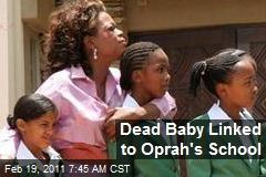 Dead Baby Linked to Oprah's School