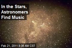 In the Stars, Astronomers Find Music