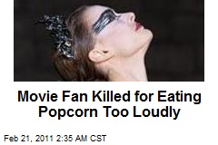 Movie Fan Killed for Eating Popcorn too Loudly