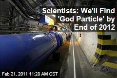Large Hadron Collider May Find 'God Particle' Within 2 Years