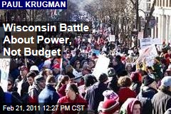 Paul Krugman: Wisconsin Union Battle About Power, Not Budget