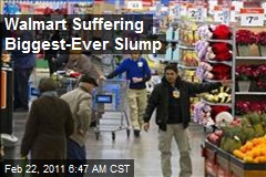 Wal-Mart Suffering Biggest-Ever Slump