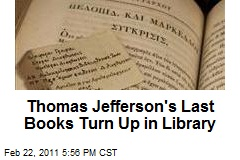 Thomas Jefferson's Last Books Turn Up in Library
