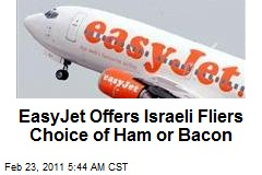 Easyjet Offers Israeli Flyers Choice of Ham or Bacon