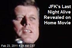 JFK's Last Night Alive Revealed on Home Movie