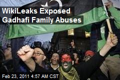 WikiLeaks Exposed Gadhafi Family Abuses