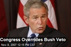 Congress Overrides Bush Veto