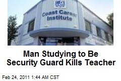 LA Security Guard Student Kills Instructor