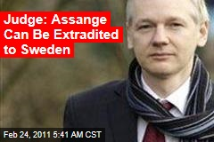Julian Assange Extradicted: Judge Finds Swedish Warrant Was Properly Issued