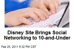 Disney Site Brings Social Networking to 10-and-Under