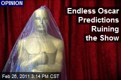 Endless Oscar Predictions Ruining the Show