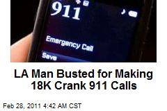 LA Man Busted for Making 18K Crank 911 Calls