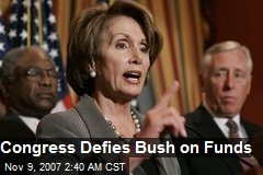 Congress Defies Bush on Funds