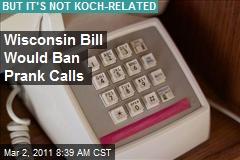 Wisconsin Bill Would Ban Prank Calls