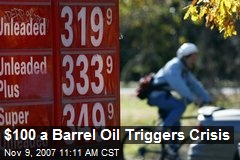 $100 a Barrel Oil Triggers Crisis