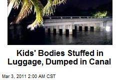 Kids' Bodies Stuffed in Luggage, Dumped in Fla. Canal