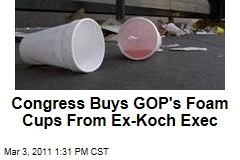 House of Representatives' Styrofoam Cups Supplied by Former Koch Executive