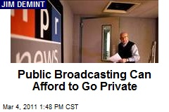 Public Broadcasting Can Afford to Go Private