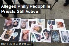Alleged Philly Pedophile Priests Still Active