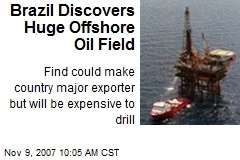 Brazil Discovers Huge Offshore Oil Field