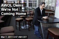 AWOL Wisconsin Democrats: We're Not Coming Home