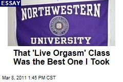 Northwestern University 'Live Orgasm' Class: Why J. Michael Bailey's Human Sexuality Course Was the Best One I Ever Took