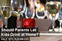 Should Parents Let Kids Drink at Home?