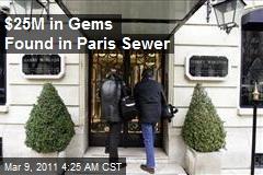 $25M in Gems Found in Paris Sewer