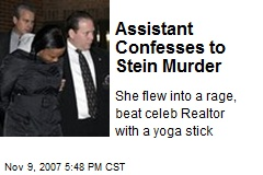Assistant Confesses to Stein Murder
