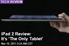iPad 2 Review: Apple Stays on Top