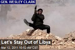 Let's Stay Out of Libya