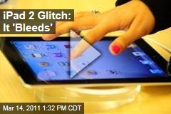 Apple iPad 2 Glitch: Tablet 'Bleeds' Light