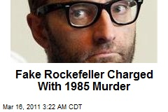 Fake Rockefeller Charged With 1985 Murder