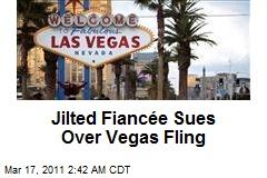 Jilted Fiancée Sues Over Vegas Fling
