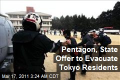 Pentagon, State Offer to Fly Residents From Tokyo