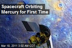 Spacecraft Orbiting Mercury for First Time